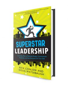 SuperSTAR Leadership:  A 31-Day Plan to Motivate People, Communicate Positively, and Get Everyone On Your Side