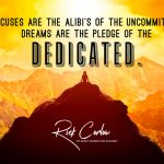 Dreams are the Pledge of the Dedicated!