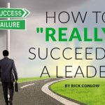 How to Really Succeed as a Leader
