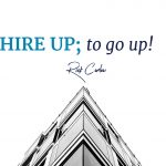 Hire Up, To Go Up!