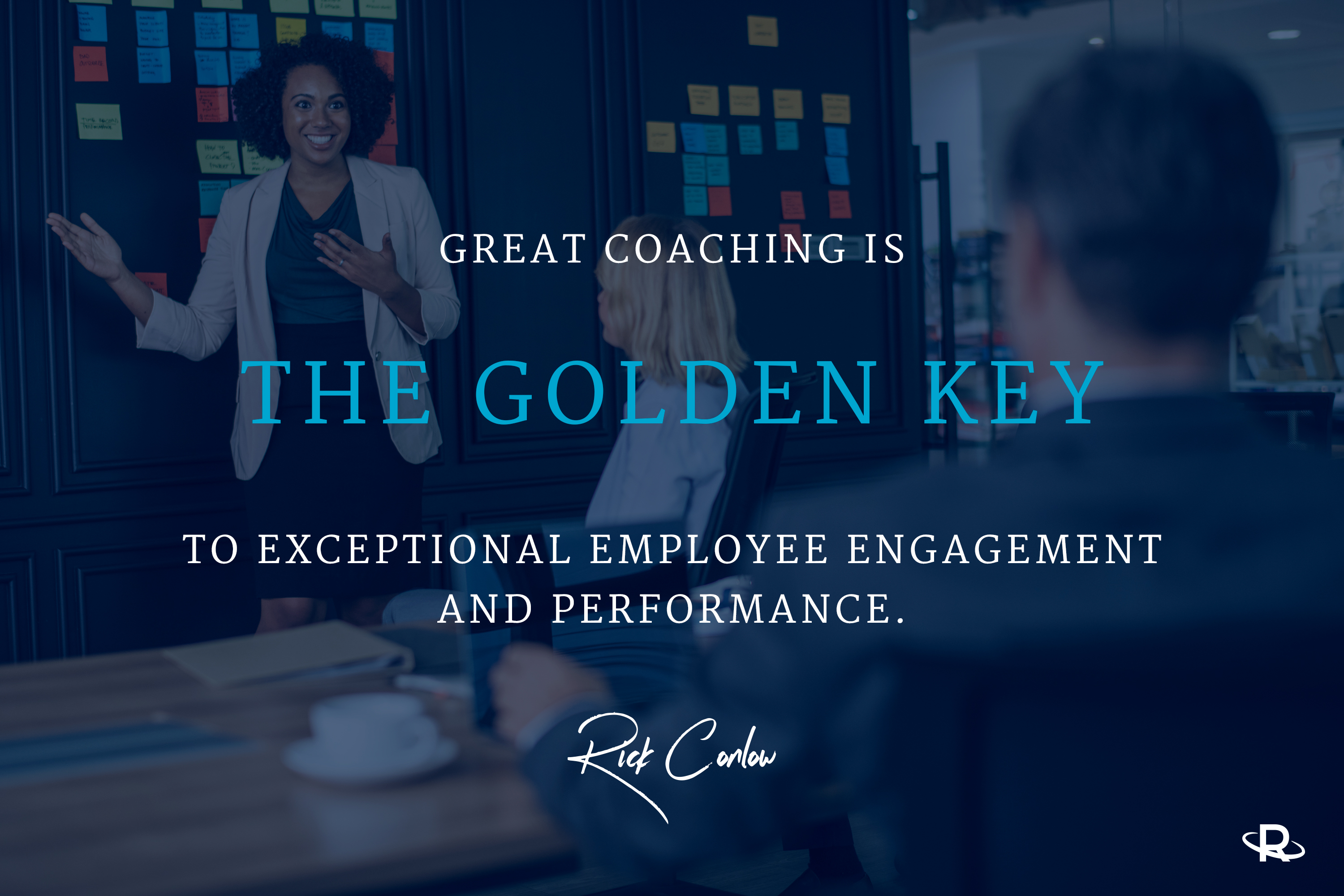 Great Coach Quotes | 21 Great Leadership Coaching Quotes Rick Conlow