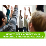How to set and achieve your personal and professional goals