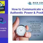 3 Communication Skills with Authentic Power and Positivity!