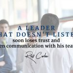 A Listening Leader is Golden, Others are a Dime a Dozen